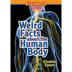 Kids World Weird Facts About The Human Body Book