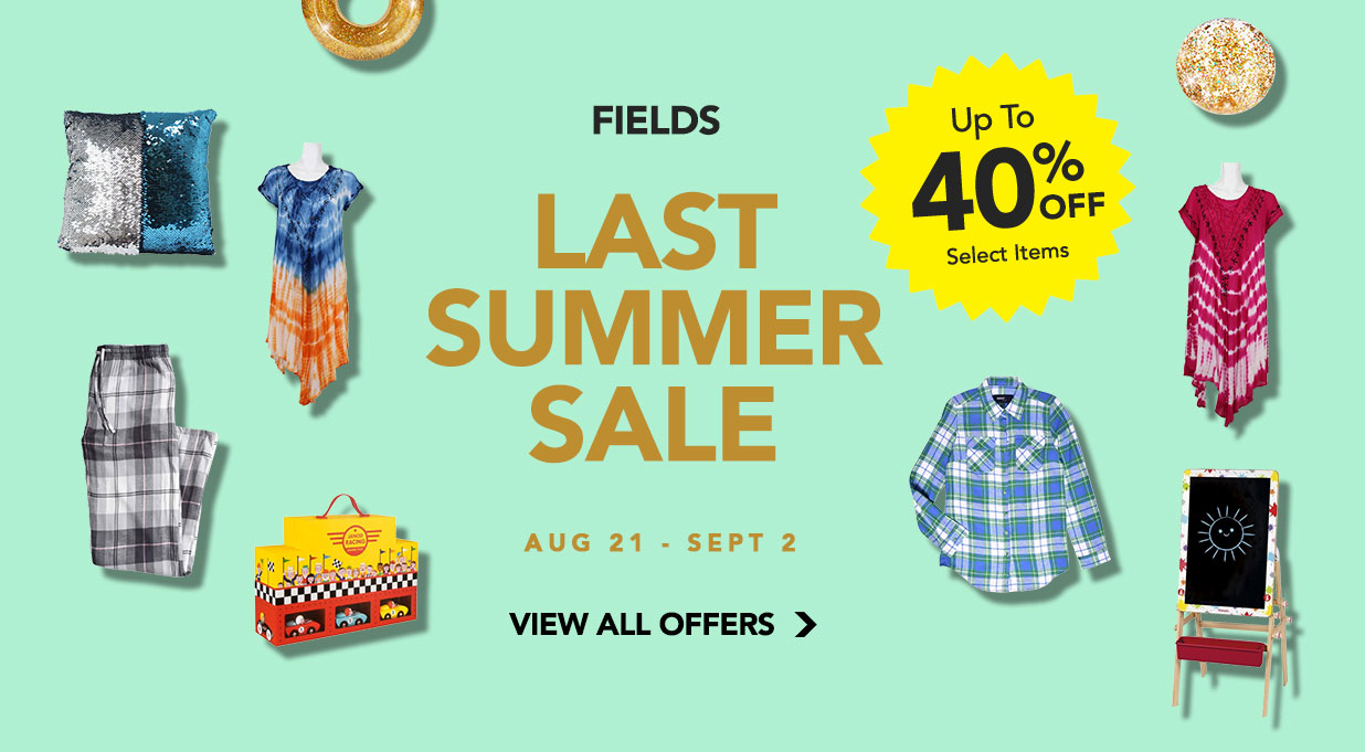 FIELDS Last Summer Savings Aug 21 View Flyer Offers