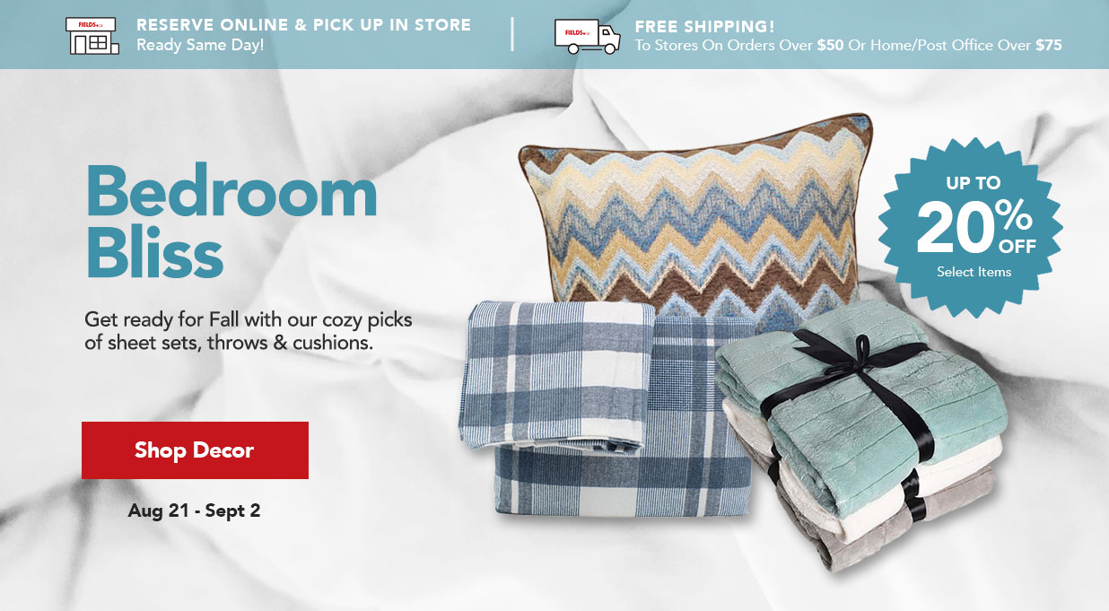 FIELDS Save 20% Select Home Decor Sheets Throws Cushions